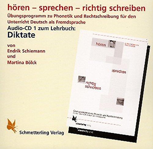 hören - sprechen - richtig schreiben. CD. Diktate: Endrik Schiemann, Martina Bölck