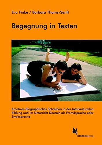 9783896578044: Begegnung in Texten: Kreatives biographisches Schreiben in der interkulturellen Bildung und im Unterricht Deutsch als Fremdsprache oder Zweitsprache