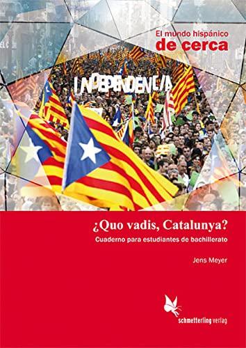 9783896579164: ¿Quo vadis, Catalunya? (Schülerheft): El mundo hispánico de cerca