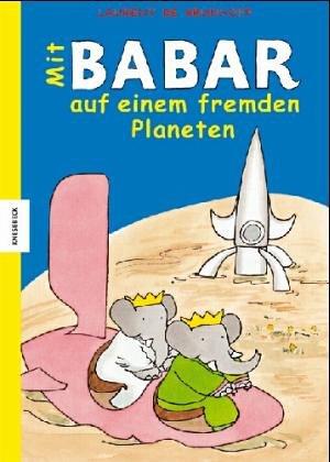 9783896602428: Mit Babar auf einem fremden Planeten.