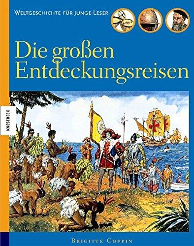 9783896603227: Die großen Entdeckungsreisen: Weltgeschichte für junge Leser