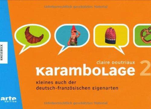 Karambolage 2: Kleines Buch der deutsch-französischen Eigenarten: Doutriaux, Claire