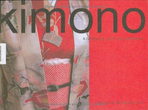 9783896604927: Kimono: Kleidung und Kunstwerk