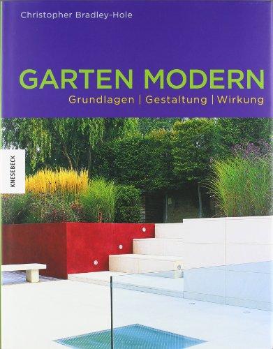 9783896605283: Garten modern: Grundlagen, Gestaltung, Wirkung