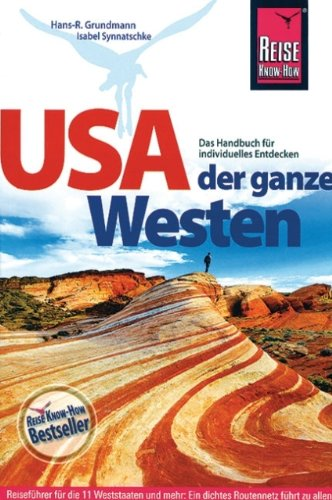 9783896622792: USA - Der ganze Westen: Das komplette Handbuch für Reisen zu Nationalparks, Cities und vielen Zielen abseits der Hauptrouten in allen Weststaaten