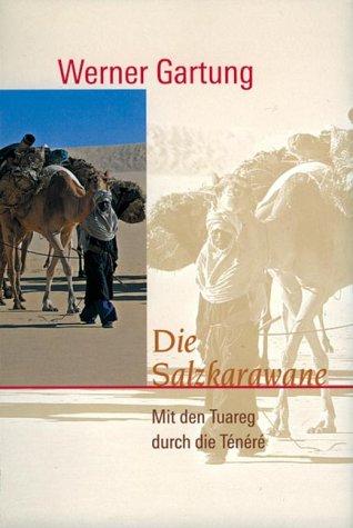 9783896623096: Die Salzkarawane. 1000 Wüstenkilometer mit der Tuareg Salzkarawane