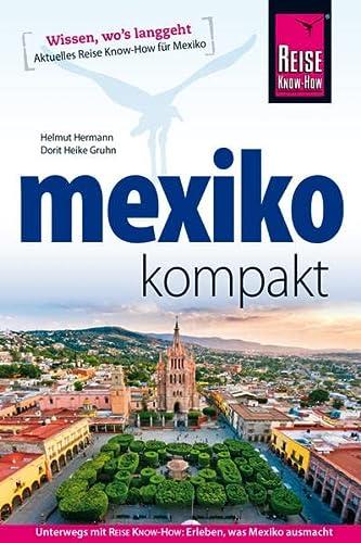 Reise Know-How Reiseführer Mexiko kompakt - Helmut Hermann