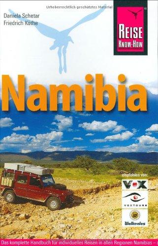 9783896623249: Namibia: Das komplette Handbuch für individuelles Reisen und Entdecken auch abseits der Hauptreiserouten in allen Regionen Namibias
