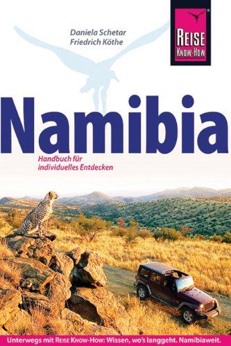 9783896623256: Namibia: Das komplette Handbuch für individuelles Reisen und Entdecken auch abseits der Hauptreiserouten in allen Regionen Namibias