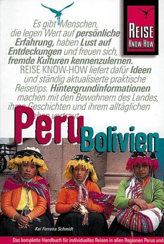 Peru/Bolivien. Das komplette Handbuch für individuelles Reisen: Kai Ferreira Schmidt