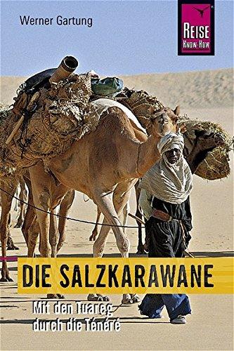 9783896623805: Die Salzkarawane: Mit den Tuareg durch die Ténéré