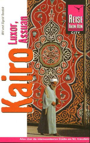 9783896624604: Kairo, Luxor, Assuan. Ein Handbuch zum Erleben und Erforschen faszinierender Städte