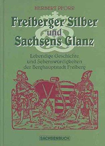 Freiberger Silber und Sachsens Glanz: Herbert Pforr