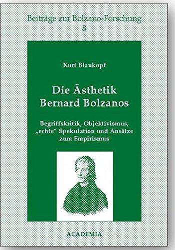 """9783896650108: Die Ästhetik Bernard Bolzanos: Begriffskritik, Objektivismus, """"echte"""" Spekulation, und Ansätze zum Empirismus (Beiträge zur Bolzano-Forschung) (German Edition)"""
