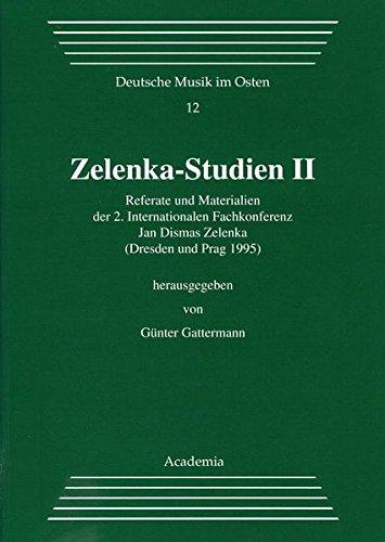 Zelenka Studien II: Referate und Materialien der