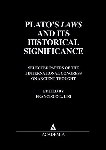 9783896651150: Plato's Laws and its historical significance: Selected papers of the I International Congress on Ancient Thought, Salamanca, 1998