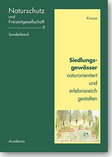 9783896652447: Siedlungsgewässer naturorientiert und erlebnisreich gestalten