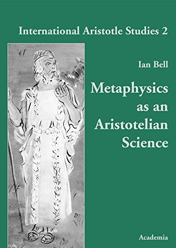 Metaphysics as an Aristotelian Science: Ian Bell
