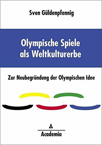 9783896653086: Olympische Spiele als Weltkulturerbe: Zur Neubegründung der Olympischen Idee