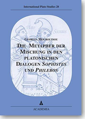 9783896655059: Die Metapher der Mischung in den platonischen Dialogen Sophistes und Philebos