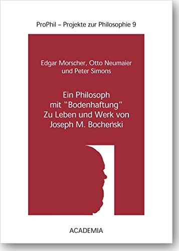 9783896655561: Ein Philosoph Mit 'bodenhaftung': Zu Leben Und Werk Von Joseph M. Bochenski