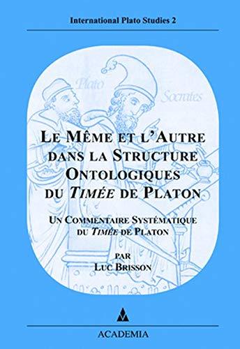 9783896656629: Le Même et l Autre dans la Structure Ontologique du Timée de Platon. Quatriéme édition