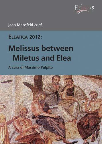 Melissus between Miletus and Elea: Mansfeld, Jaap