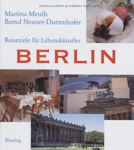 Reiseziele für Lebenskünstler: Berlin: Meuth, Martina, Neuner-Duttenhofer,