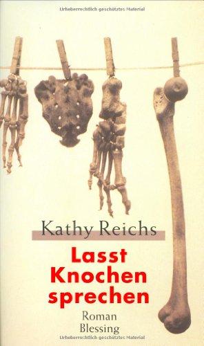 Lasst Knochen sprechen: Reichs, Kathy