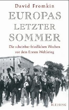 9783896671837: Europas letzter Sommer , Die scheinbar friedlichen Wochen vor dem Ersten Weltkrieg , guter Zustand