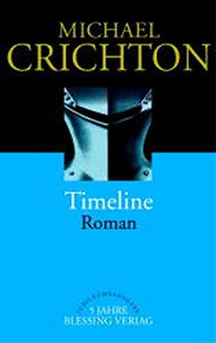 9783896671844: Timeline : eine Reise in die Mitte der Zeit ; Roman.