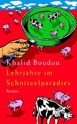 Lehrjahre im Schnitzelparadies: Boudou, Khalid: