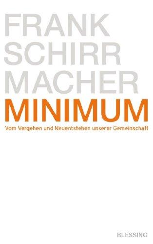 9783896672919: Minimum: Vom Vergehen und Neuentstehen unserer Gemeinschaft