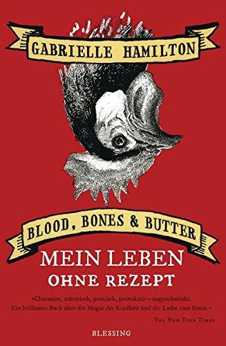 9783896673176: Blood, Bones & Butter: Mein Leben ohne Rezept