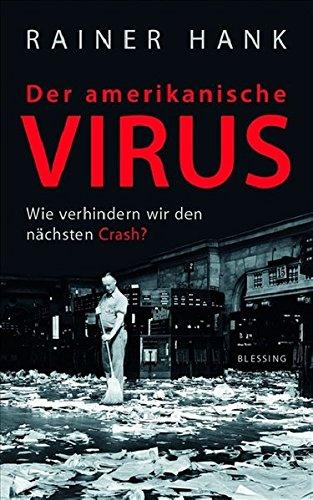 9783896673992: Der amerikanische Virus: Wie verhindern wir den n�chsten Crash?