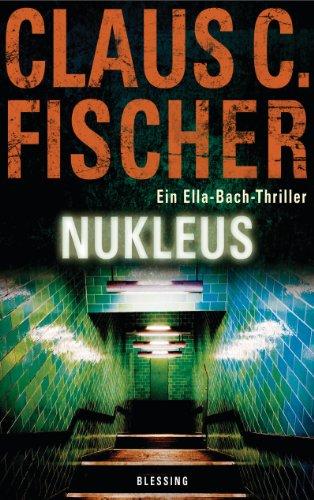 9783896674883: Nukleus: Ein Ella-Bach-Thriller