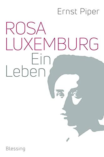 Rosa Luxemburg - Ernst Piper