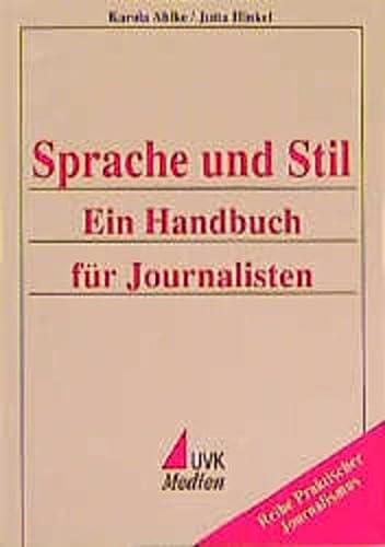 9783896692429: Sprache und Stil. Ein Handbuch für Journalisten