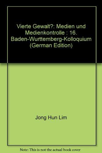 9783896692566: Vierte Gewalt?: Medien und Medienkontrolle : 16. Baden-Wurttemberg-Kolloquium