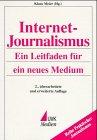 9783896692634: Internet- Journalismus. Ein Leitfaden f�r ein neues Medium