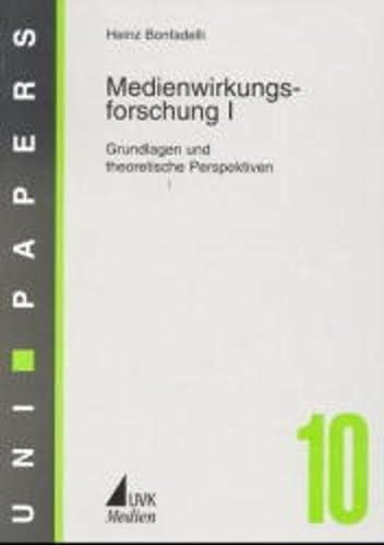 Medienwirkungsforschung I / II Grundlagen und theoretische Perspektiven / Anwendungen in ...