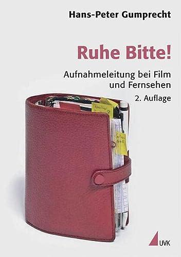 9783896693808: Ruhe Bitte!: Aufnahmeleitung bei Film und Fernsehen