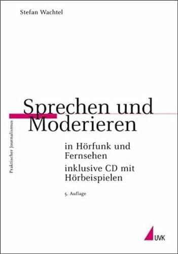 9783896694263: Sprechen und Moderieren in Hörfunk und Fernsehen,