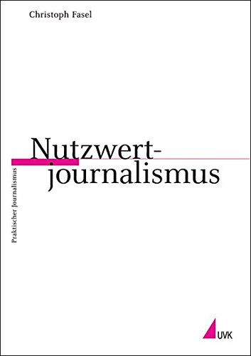 9783896694553: Nutzwertjournalismus (Praktischer Journalismus)