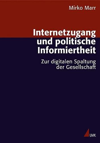 9783896694751: Internetzugang und politische Informiertheit: Zur digitalen Spaltung der Gesellschaft