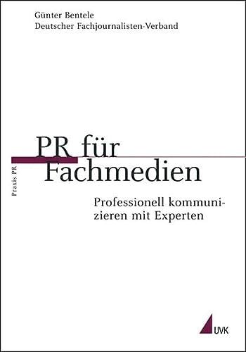 9783896695062: PR für Fachmedien: Professionell kommunizieren mit Experten