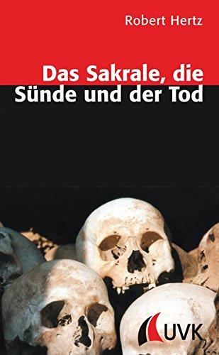 9783896695314: Das Sakrale, die S�nde und der Tod: Religions-, kultur- und wissenssoziologische Untersuchungen
