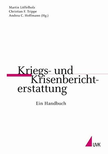 9783896695703: Kriegs- und Krisenberichterstattung: Ein Handbuch