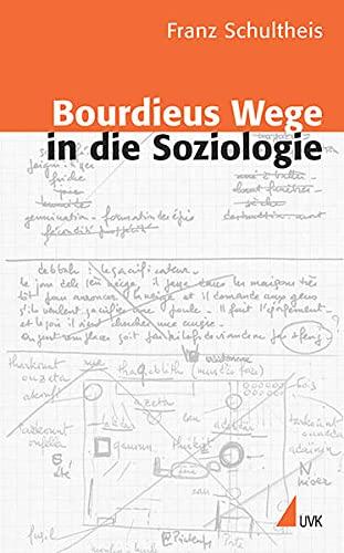 9783896696861: Bourdieus Wege in die Soziologie: Genese und Dynamik einer reflexiven Sozialwissenschaft