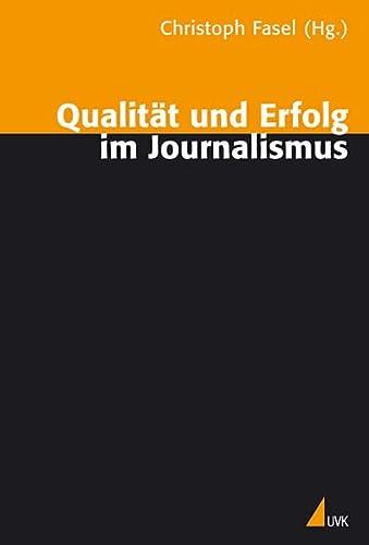 9783896697004: Qualit�t und Erfolg im Journalismus